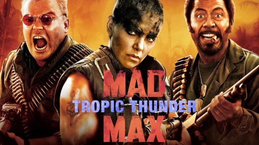 Mad Max Tropic thunder